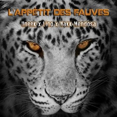 Uneeek - L'appetit Des Fauves (Single) (2014)