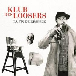 Le Klub Des Loosers - La Fin De L'espece (2012)