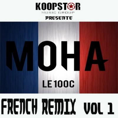 Moha Le 100C - French remix Vol.1 (2014)