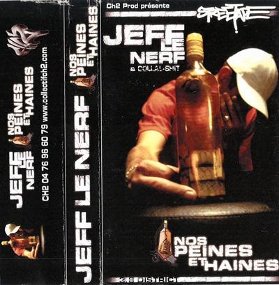 Jeff Le Nerf & Collal Shit - Nos Peines Et Haines (2001)