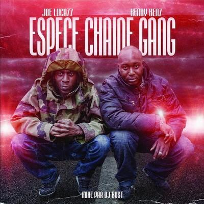 Kenny Kenz & Joe Lucazz - Espece Chaine Gang (2014)