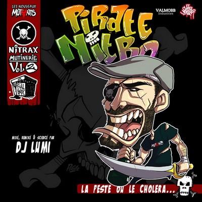 Pirate Nitro - Mutinerie Vol.2 (La Peste Ou Le Cholera) (2014)