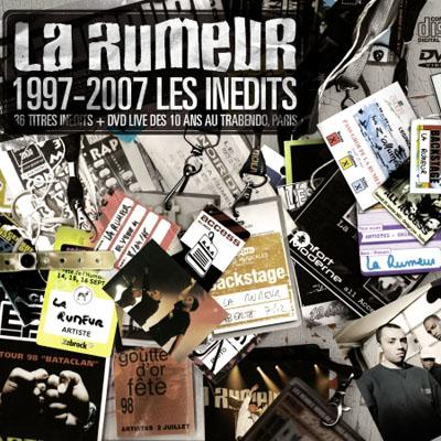 La Rumeur - 1997-2007 Les Inedits (2007)
