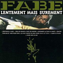 Fabe - Lentement Mais Surement (1996)