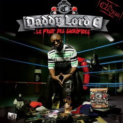 Daddy Lord C - Le Fruit Des Sacrifices (2011)
