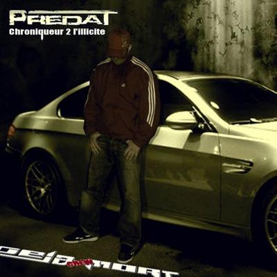 Predat - Chroniqueur 2 L'illicite (2008)