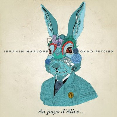 Ibrahim Maalouf & Oxmo Puccino - Au Pays D'Alice (2014)