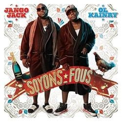 Ol Kainry & Jango Jack - Soyons Fous (2011)