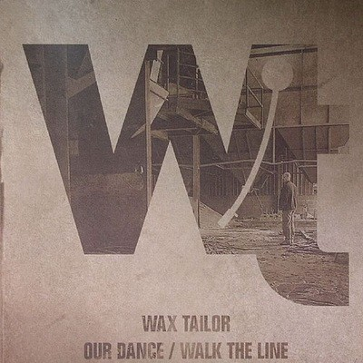 Wax Tailor - Our Dance / Walk The Line (2006)