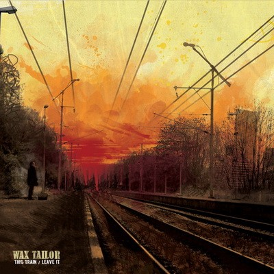 Wax Tailor -  This Train. Leave It (2009)