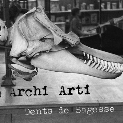 Archi Arti  - Dents De Sagesse (2014)