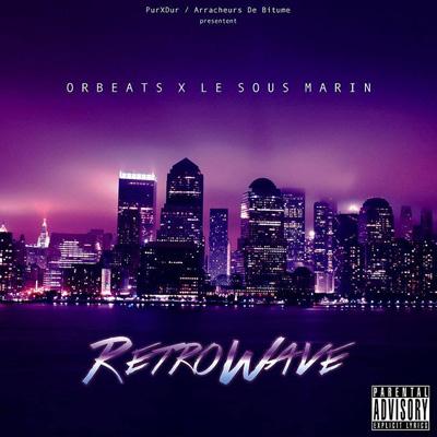 Orbeats & Le Sous Marin - Retrowave (2015)