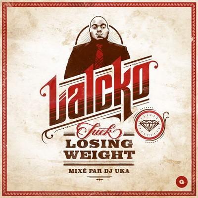 Lalcko - Fuck Losing Weight (Mixe Par Dj Uka) (2015)