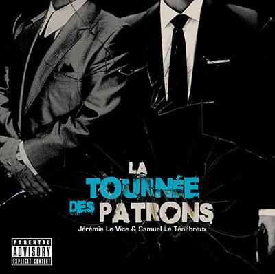 Jeremie Le Vice & Samuel Le Tenebreux - La Tournee Des Patrons (2015)