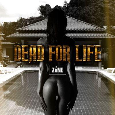 La Zone – Dead for Life (2015)