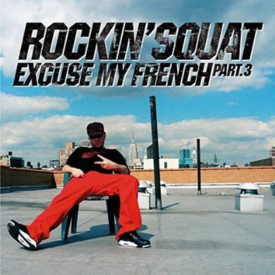 Rockin' Squat - Excuse My French Part.  3 (2015)
