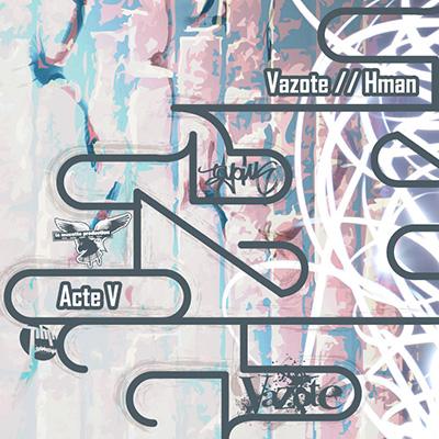 Vazote & H-Man - Acte 5 (2015)
