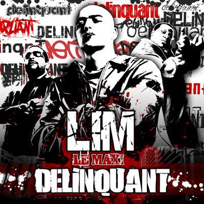 LIM - Le Maxi Delinquant (2007)
