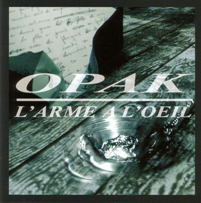 Opak - L'arme A L'oeil (2004)