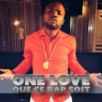 One Love - Que Ce Rap Soit (2015)