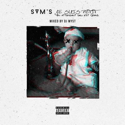 Sam's - Je Suis Petit (En Attendant Dieu Est Grand) (Mixe Par Dj Myst) (2015)