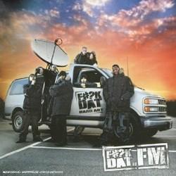 Fuck Dat - Fuck Dat FM (2004)