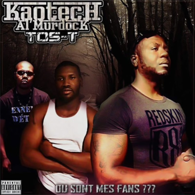 KaoTech - Ou Sont Les Fans? feat. Al Murdock & Tos-T