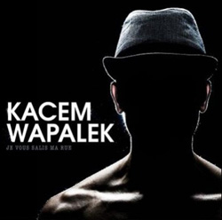 Kacem Wapalek - Je Vous Salis Ma Rue (2015)