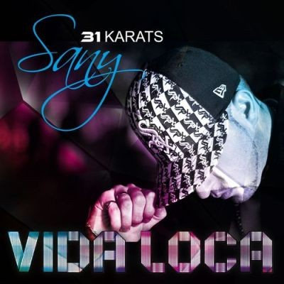 Sany 31KARATS - Vida Loca (2015)
