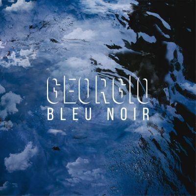 Georgio - Bleu Noir (Deluxe Edition) (2015)