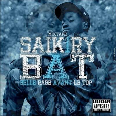 Saik'1ry - B.A.T (Belle Rage Avant Le Top) (2015)