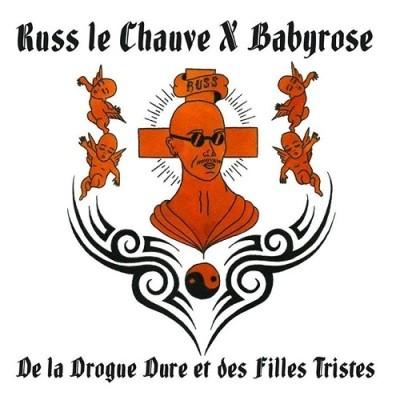Russ Le Chauve - De La Drogue Dure Et Des Filles Tristes (2015)