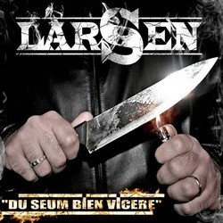 Larsen - Du Seum Bien Vicere (2008)