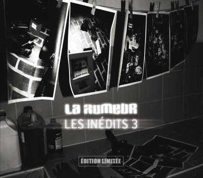 La Rumeur - Les Inedits 3 (Edition Limited) (2015)