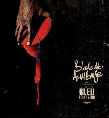 Blade MC Alimbaye - Bleu Point Zero (2015)