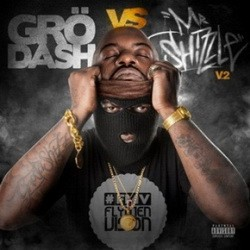 Grodash - Grodash vs Mr Shizzle V. 2 (2015)