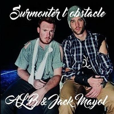 AL.B & Jack Mayol - Surmonter L'obstacle (2016)