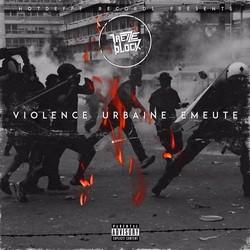 Treize Block - Violence Urbaine Emeute (2016)