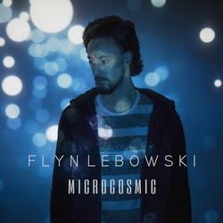 Flyn Lebowski - Microcosmic (2016)