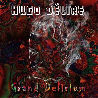 Hugo Delire - Grand Delirium (2016)