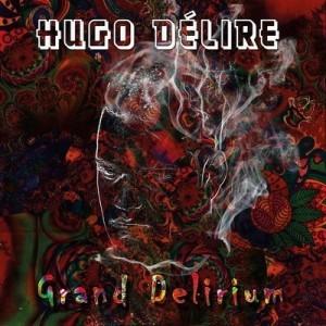 Hugo Delire & Kyo Itachi - Grand Delirium (2016)