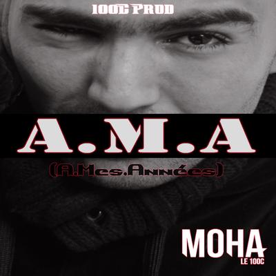 Moha Le Sense (100c) - A.M.A (A Mes Annees) (2016)