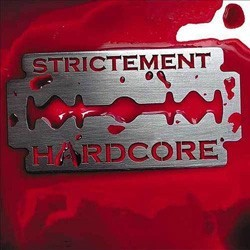 Strictement Hardcore (2002)