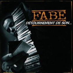 Fabe - Detournement De Son... (Reedition) (2008)