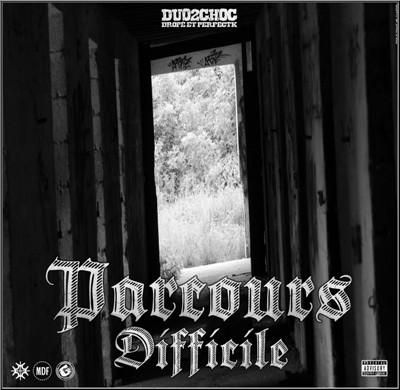 Duo2choc - Parcours Difficile (2016)