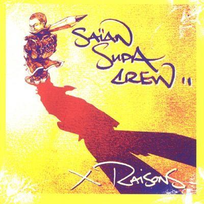 Saian Supa Crew - X Raisons (2001)