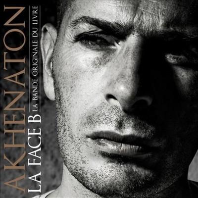 Akhenaton - La Face B (La Bande Originale Du Livre) (2010)