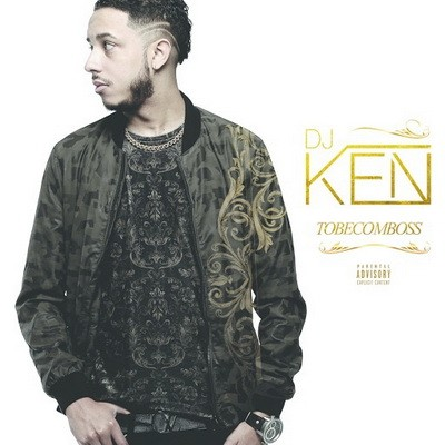 DJ Ken - Tobecomboss (2016)