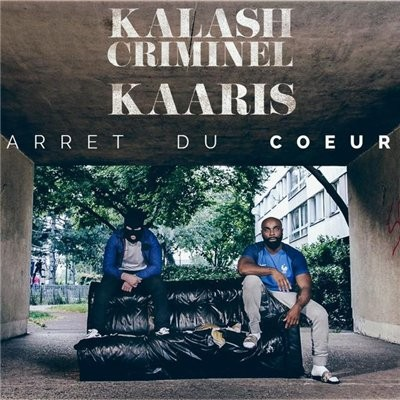 Kaaris - Arret du coeur feat. Kalash Criminel