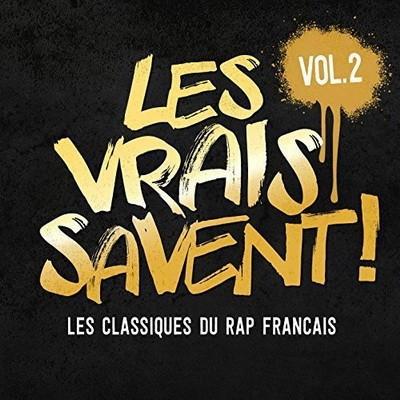 Les Vrais Savent, Vol. 2 (Les Classiques Du Rap Francais) (2016)